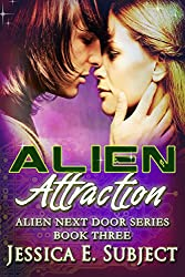 Alien Attraction: SciFi Alien Romance (Alien Next Door Book 3)