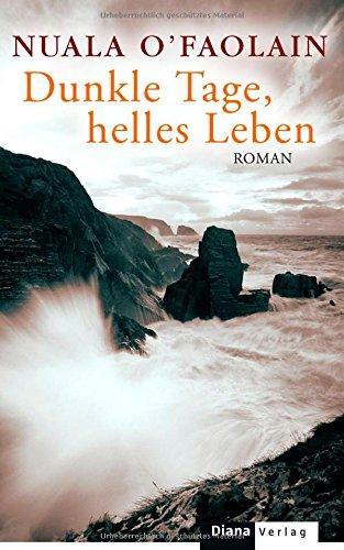 Dunkle Tage, helles Leben: Roman