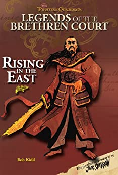 Pirates of the Caribbean: Legends of the Brethren Court:  Rising In The East by [Disney Book Group]