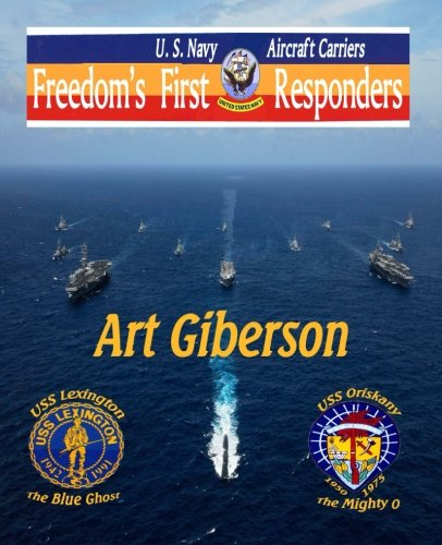 Freedom's First Responders: U.S. Navy Aircraft Carriers PDF