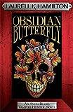Obsidian Butterfly: 9 (Anita Blake, Vampire Hunter, Novels)
