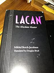 Lacan: The Absolute Master