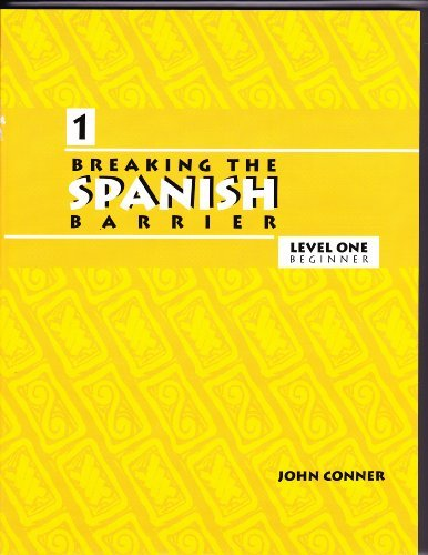 Read Online Breaking the Spanish Barrier: Level I (Beginner) (Spanish Edition) pdf