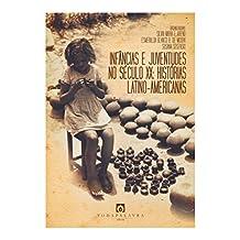 Infâncias e juventudes no século XX: histórias latino-americanas (Portuguese Edition)