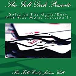 The Full Deck Presents: Solid in the Game/Busy Plus Size Moms