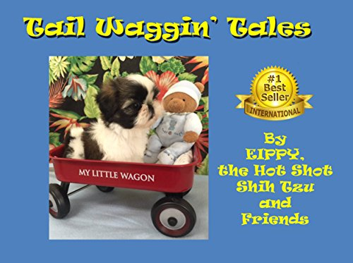 Tail Waggin Tales Kindle Edition By Eippy The Hot Shot Shih Tzu