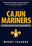 Rise of the Cajun Mariners, Woody Falgoust, 097929200X