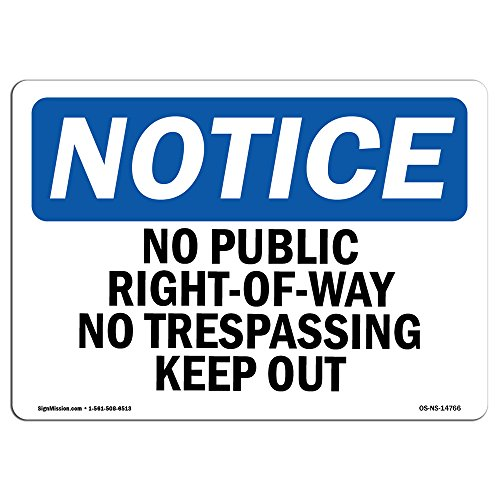 OSHA Notice Signs - No Public Right-of-Way No Trespassing Keep Out Sign | Extremely Durable Made in The USA Signs or Heavy Duty Vinyl Label | Protect Your Warehouse & Business from SignMission