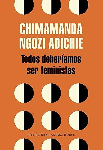 Todos Deber??amos Ser Feministas / We Should All