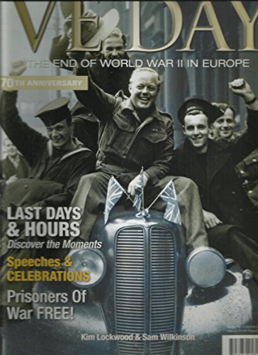 VE DAY THE END OF WORLD WAR II IN EUROPE MAGAZINE, 70th ANNIVERSARY NO. 7 (PLEASE NOTE : FRONT & BACK COVER PAGE ROUGH OR SCRATCHES.)