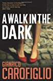 Front cover for the book A Walk in the Dark by Gianrico Carofiglio