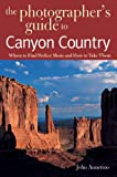 The Photographer's Guide to Canyon Country, John Annerino, 088150663X