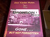 The Bronson I Knew, Dick Vander Molen, 0976341328
