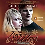 The Fiery Heart: Bloodlines, Book 4 | Richelle Mead