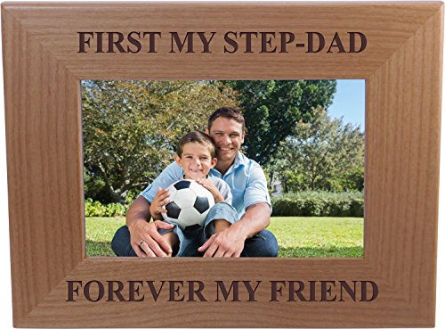 First My Step-Dad Forever My Friend - 4x6 Inch Wood Picture Frame - Great Gift for Father's Day Birthday or Christmas Gift for StepDad (Best Gifts For Step Dads)