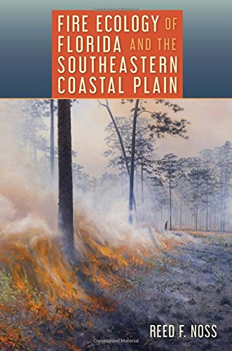 Fire Ecology of Florida and the Southeastern Coastal Plain
