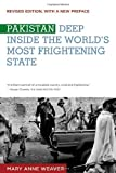 img - for Pakistan: Deep Inside the World's Most Frightening State by Mary Anne Weaver (2010-02-16) book / textbook / text book