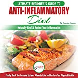 #8: Anti-Inflammatory Diet: The Ultimate Beginner's Guide to Naturally Heal & Reduce Your Inflammation