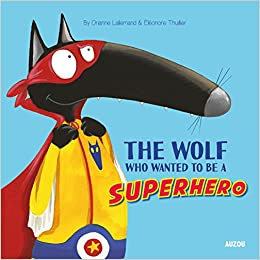 Como Descargar Libros Para Ebook The Wolf Who Wanted To Be A Superhero PDF Web