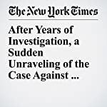 After Years of Investigation, a Sudden Unraveling of the Case Against Menendez | Nick Corasaniti,Kate Zernike