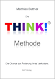 Die THINK! Methode - Die Chance zur Änderung Ihres Verhaltens (Train-your-Personality 813)