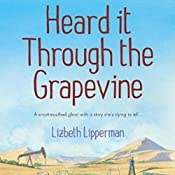 Heard It Through the Grapevine: A Garcia Girls Mystery | Lizbeth Lipperman
