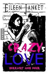 CRAZY LOVE - verrückt nach mehr (Band 3)