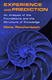 Experience and Prediction: An Analysis of the Foundations and the Structure of Knowledge, Hans Reichenbach, 0268040559