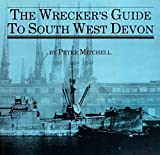 The Wrecker's Guide To South West Devon