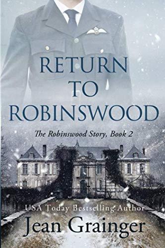 Return to Robinswood: An Irish family saga. (The Robinswood Story)