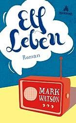 Elf Leben: Roman (German Edition)