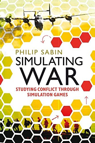 Simulating War: Studying Conflict through Simulation Games (Hardcover)-cover