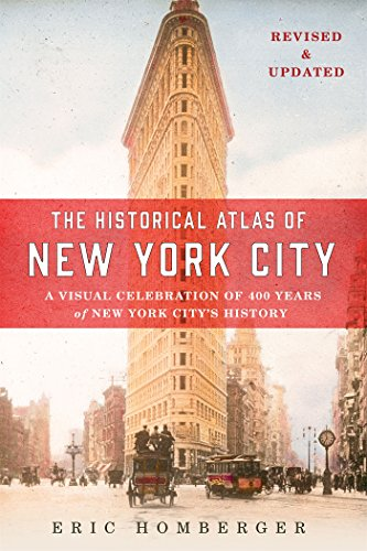 The Historical Atlas of New York City, Third Edition: A Visual Celebration of 400 Years of New York City's History](New York History)
