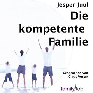 Die kompetente Familie Hörbuch