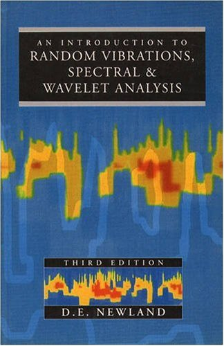 An Introduction to Random Vibrations, Spectral & Wavelet Analysis (3rd Edition)