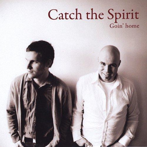 goin home catch the spirit mp3 downloads
