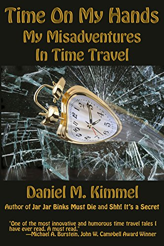 - Time On My Hands: My Misadventures In Time Travel