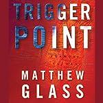 Trigger Point | Matthew Glass
