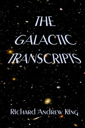 Book: The Galactic Transcripts by DK King