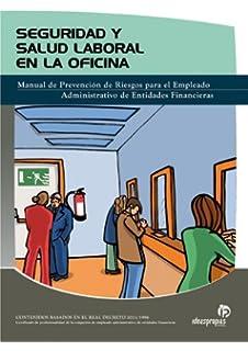 Seguridad y salud laboral en la oficina: Manual de prevención de riesgos para el empleado