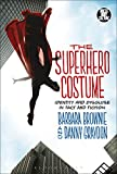 img - for The Superhero Costume: Identity and Disguise in Fact and Fiction (Dress, Body, Culture) book / textbook / text book
