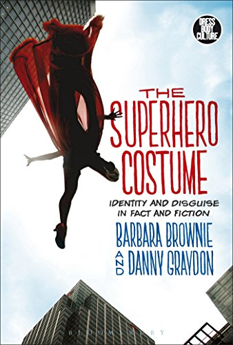 The Superhero Costume: Identity and Disguise in Fact and Fiction (Dress, Body, Culture) (Fancy Dress Superheroes)
