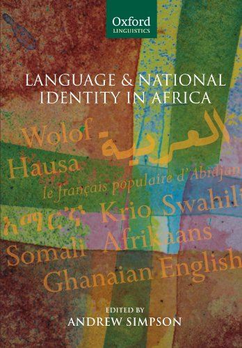 Language and National Identity in Africa (Oxford Linguistics) by Andrew Simpson