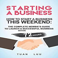 Starting a Business: How to Start a Business This Weekend