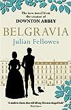 Belgravia (Julian Fellowes' Belgravia Series)