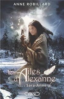 Les ailes d'Alexanne, tome 4 : Sara-Anne par Robillard