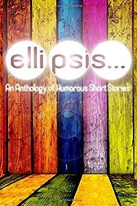 Ellipsis: An Anthology of Humorous Short Stories