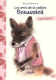 Les amis de la colline Beausoleil, Tome 3 : Adèle Rusard par Kazuo Iwamura