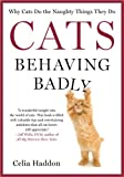 Cats Behaving Badly, Celia Haddon, 1250028914