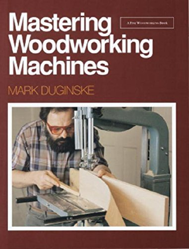 MASTERING WOODWORKING MACHINES Mark Duginske